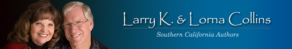 Larry K. & Lorna Collins, Southern California Book Writers and Authors.