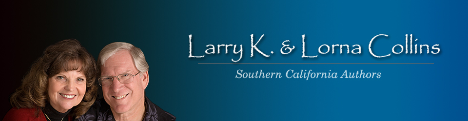 Larry K. & Lorna Collins, Southern California Book Authors.