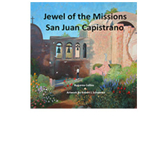 Jewel of the Missions San Juan Capistrano Book Image