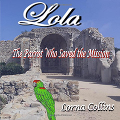 Lola: The Parrot Who Saved the Mission Book image